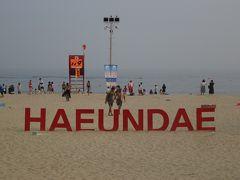 三度目の韓国は、釜山・慶州・ソウルの旅�(釜山市内観光(南浦洞、海雲台ビーチ、西面))