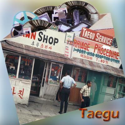 60年代の想い出: Taegu   テグー