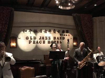 """駐在のついでに 【現地速報 6/7】 """"和平飯店 (Peace Hotel)"""" の """"Old Jazz Band"""" は、それなりに楽しめる夜のエンターテイメントでした!"""