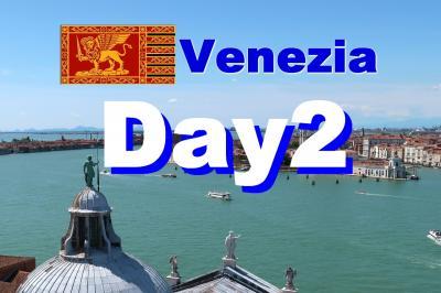 Bon Voyage! イタリア満喫8日間の旅 2019夏 ~2日目~ 「ヴェネチア」