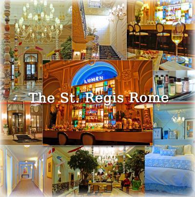 トスカーナ街巡り+ローマ 12 -憧れの、The St. Regis Rome(セントレジス ローマ)宿泊、Osteria 44で夕食-