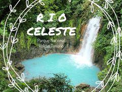 コスタリカ旅行 Day7 世界一美しい滝リオ・セレステ