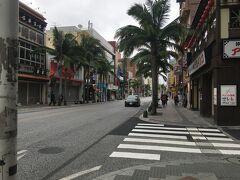 テレビ報道では国際通りは混雑し始めていると聞いていたのですが、閑散としていました。